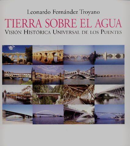 Tierra sobre el agua. Visión histórica universal de los puentes